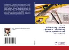 Bookcover of Documenting Lessons Learned in the Building Construction Industry