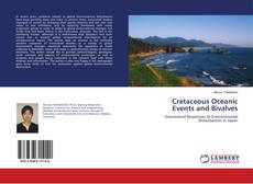 Bookcover of Cretaceous Oceanic Events and Bivalves