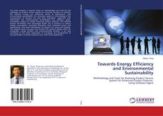 Bookcover of Towards Energy Efficiency and Environmental Sustainability