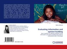 Bookcover of Evaluating information and opinion building