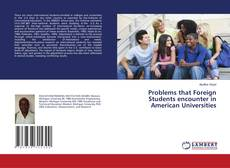 Bookcover of Problems that Foreign Students encounter in American Universities