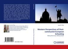 Couverture de Western Perspectives of Post-communist European Schooling