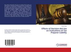 Bookcover of Effects of Decision-Aid Use on Evaluations of Tax Preparer Liability
