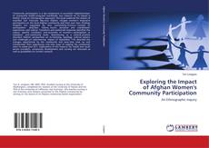 Bookcover of Exploring the Impact of Afghan Women's Community Participation