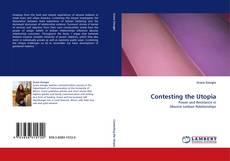 Bookcover of Contesting the Utopia