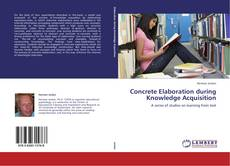 Bookcover of Concrete Elaboration during Knowledge Acquisition