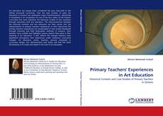 Bookcover of Primary Teachers'' Experiences in Art Education