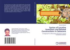 Bookcover of Syntax of Locative Inverstion and Related Constructions in Setswana
