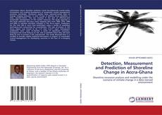 Detection, Measurement and Prediction of Shoreline Change in Accra-Ghana kitap kapağı