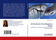 Bookcover of On the Brain of Cartilaginous Fishes