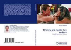 Ethnicity and Health Care Delivery的封面