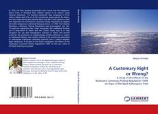 Bookcover of A Customary Right or Wrong?