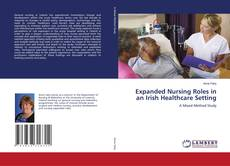 Bookcover of Expanded Nursing Roles in an Irish Healthcare Setting