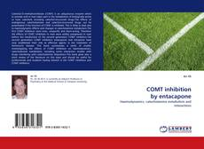 Bookcover of COMT inhibition by entacapone