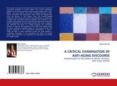 Bookcover of A CRITICAL EXAMINATION OF ANTI-AGING DISCOURSE