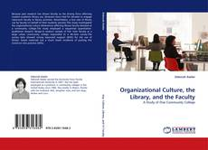 Copertina di Organizational Culture, the Library, and the Faculty