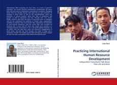 Bookcover of Practicing International Human Resource Development