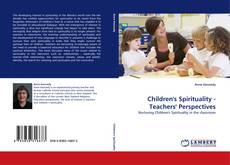 Children''s Spirituality - Teachers'' Perspectives kitap kapağı