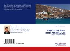 Bookcover of FIBER TO THE HOME (FTTH) ARCHITECTURE