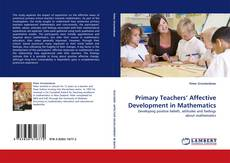Bookcover of Primary Teachers' Affective Development in Mathematics