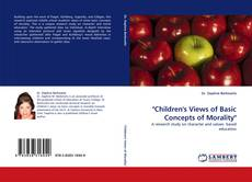 "Bookcover of ""Children''s Views of Basic Concepts of Morality"""