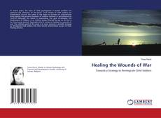 Bookcover of Healing the Wounds of War