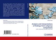 Portada del libro de Analysis and interpretations of findings from subgroup comparisons