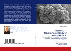 Bookcover of Astatine-211 Radioimmunotherapy of Ovarian Cancer