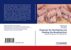 Bookcover of Programs for Developing and Feeding the Breeding Herd