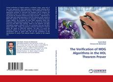 Bookcover of The Verification of MDG Algorithms in the HOL Theorem Prover