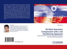 Bookcover of 3D Mesh Geometry Compression with a Set Partitioning Approach