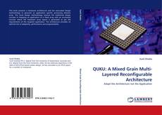 Bookcover of QUKU: A Mixed Grain Multi-Layered Reconfigurable Architecture
