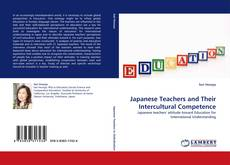 Bookcover of Japanese Teachers and Their Intercultural Competence