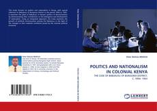 Bookcover of POLITICS AND NATIONALISM IN COLONIAL KENYA