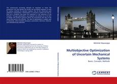 Bookcover of Multiobjective Optimization of Uncertain Mechanical Systems