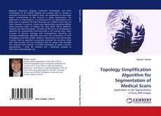 Buchcover von Topology Simplification Algorithm for Segmentation of Medical Scans