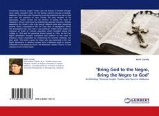 "Copertina di ""Bring God to the Negro, Bring the Negro to God"""