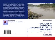 Couverture de EVALUATION OF GROUNDWATER VULNERABILITY IN BAHIR DAR AREA, ETHIOPIA