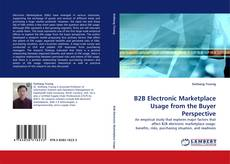 Bookcover of B2B Electronic Marketplace Usage from the Buyer Perspective