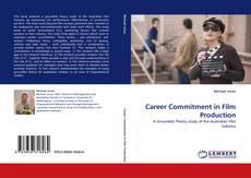 Couverture de Career Commitment in Film Production