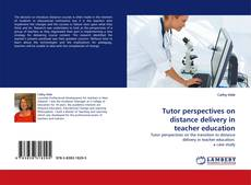 Bookcover of Tutor perspectives on distance delivery in teacher education