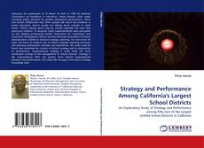 Bookcover of Strategy and Performance Among California''s Largest School Districts