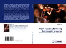 Обложка Violin Teaching for Young Beginners in Myanmar
