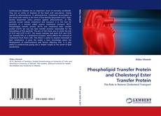 Phospholipid Transfer Protein and Cholesteryl Ester Transfer Protein的封面
