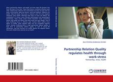 Bookcover of Partnership Relation Quality regulates health through work-stress