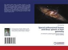 Bookcover of Special orthonormal frames and Dirac spinors in Kerr geometry
