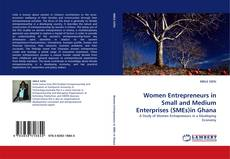 Women Entrepreneurs in Small and Medium Enterprises (SMEs)in Ghana kitap kapağı