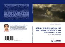 Couverture de DESIGN AND OPERATION FOR POLLUTION PREVENTION VIA MASS INTEGRATION