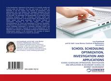Bookcover of SCHOOL SCHEDULING OPTIMIZATION, INVESTIGATION AND APPLICATIONS