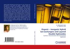 Bookcover of Organic – Inorganic Hybrid Ion-exchangers and Layered Double Hydroxides